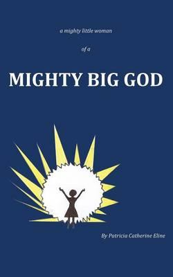 A Mighty Little Woman of a Mighty Big God