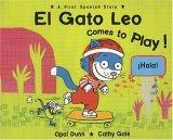 El Gato Leo Comes to Play! A First Spanish Story