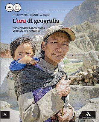 L'ora di geografia. Vol. unico. Con Atlante. Per le Scuole superiori. Con e-book. Con espansione online