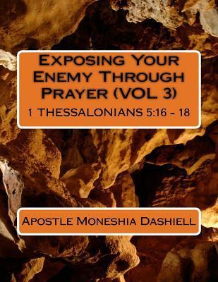 Exposing Your Enemy Through Prayer