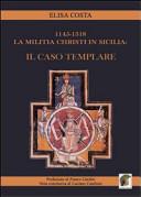 1145-1318. La militia christi in Sicilia: il caso templare