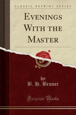Evenings With the Master (Classic Reprint)