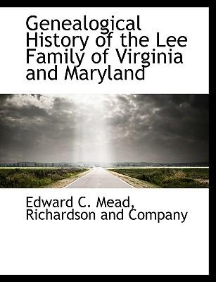 Genealogical History of the Lee Family of Virginia and Maryland