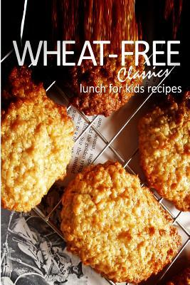 Wheatfree Classics Lunch for Kids Recipes