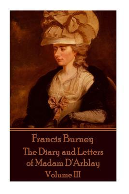 Frances Burney - The Diary and Letters of Madam D'Arblay - Volume III