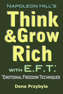 Think and Grow Rich With Eft Emotional Freedom Techniques