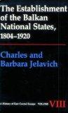 The Establishment of the Balkan National States, 1804-1920: v. 8