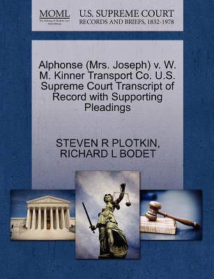 Alphonse (Mrs. Joseph) V. W. M. Kinner Transport Co. U.S. Supreme Court Transcript of Record with Supporting Pleadings