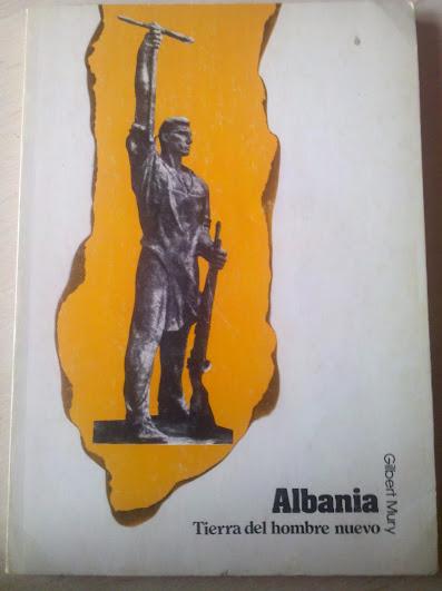 Albania, tierra del hombre nuevo