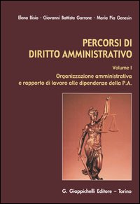 Percorsi di diritto amministrativo / Organizzazione amministrativa e rapporto di lavoro alle dipendenze della P