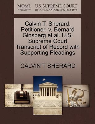 Calvin T. Sherard, Petitioner, V. Bernard Ginsberg et al. U.S. Supreme Court Transcript of Record with Supporting Pleadings