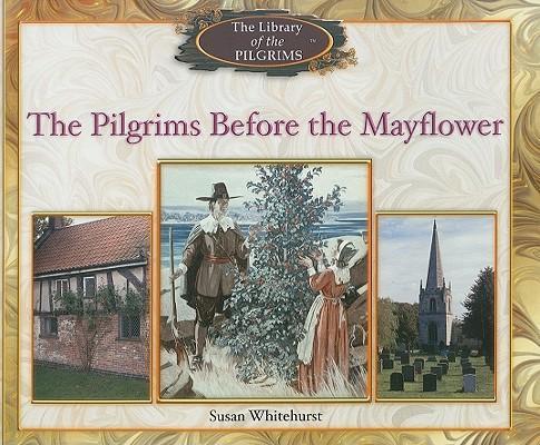 The Pilgrims Before the Mayflower