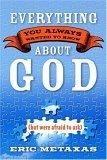 Everything You Always Wanted to Know About God