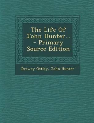 The Life of John Hunter...