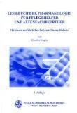 Lehrbuch der Pharmakologie für Pflegehelfer.