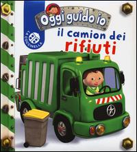 Il camion dei rifiuti. Oggi guido io