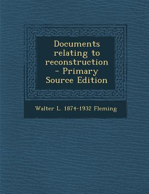 Documents Relating to Reconstruction