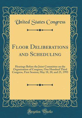 Floor Deliberations and Scheduling