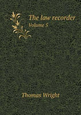 The Law Recorder Volume 5