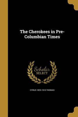 CHEROKEES IN PRE-COLUMBIAN TIM