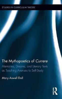 The Mythopoetics of Currere