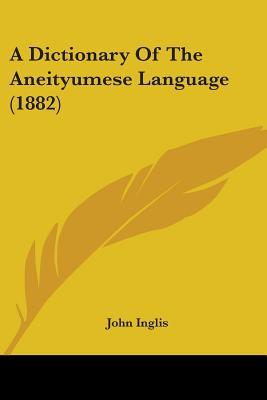 A Dictionary of the Aneityumese Language (1882)