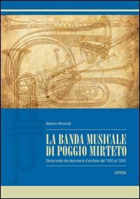 La banda municipale di Poggio Mirteto. Storia tratta dai documenti d'archivio (1800-1900)
