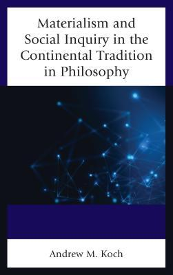 Materialism and Social Inquiry in the Continental Tradition in Philosophy
