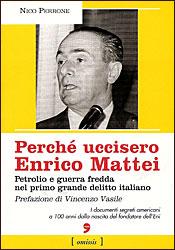 Perchè uccisero Enrico Mattei
