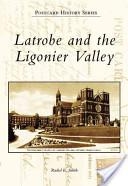 Latrobe and the Ligonier Valley