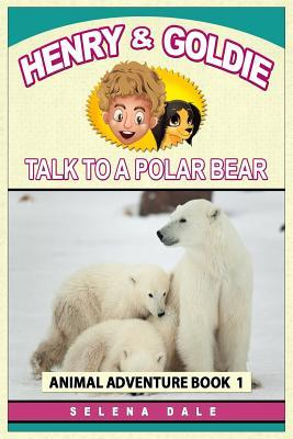 Henry And Goldie Talk To A Polar Bear