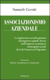 Associazionismo aziendale. Le regole secondo giustizia del rapporto capitale/lavoro (nell'impresa economica) nel progetto sociale di Carlo Francesco d'Agostino