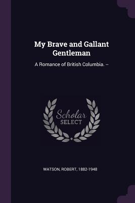 My Brave and Gallant...