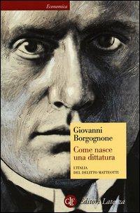Come nasce una dittatura. L'Italia del delitto Matteotti