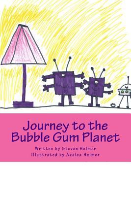 Journey to the Bubble Gum Planet