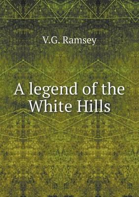 A Legend of the White Hills