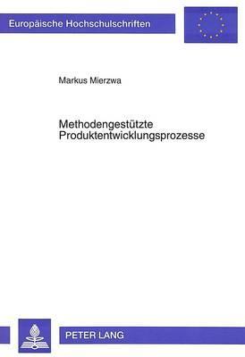 Methodengestützte Produktentwicklungsprozesse
