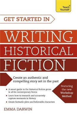 Teach Yourself Get Started in Writing Historical Fiction