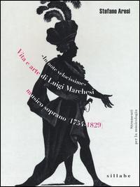 Vita e arte di Luigi Marchesi, musico soprano (1754-1829)