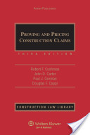 Proving and Pricing Construction Claims, Third Edition
