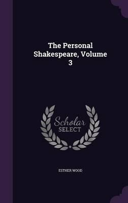 The Personal Shakespeare, Volume 3