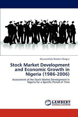Stock Market Development and Economic Growth in Nigeria (1986-2006)
