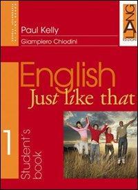 English just like that. Student's Book. Per la Scuola media