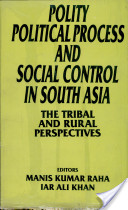 Polity, Political Process, and Social Control in South Asia