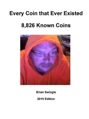 Every Coin that Ever Existed 2015 Edition