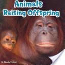 Animals Raising Offspring