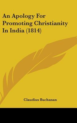 Apology For Promoting Christianity In India (1814)