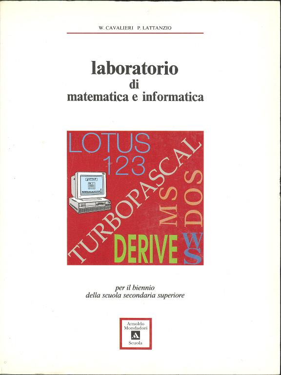 Laboratorio di matematica e informatica. Per il biennio