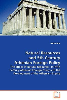Natural Resources and 5th Century Athenian Foreign Policy