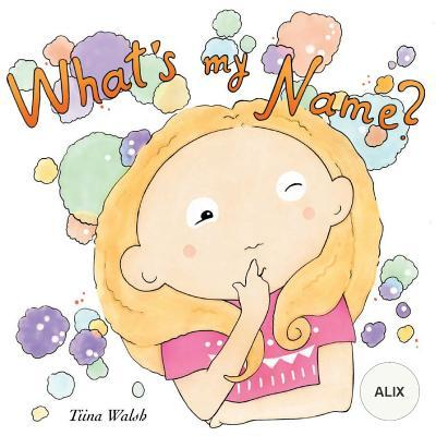 What's my name? ALIX
